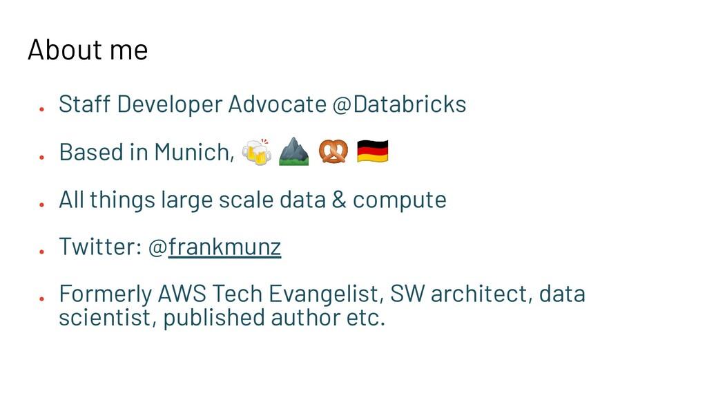 About Frank ● Staff Developer Advocate @Databri...