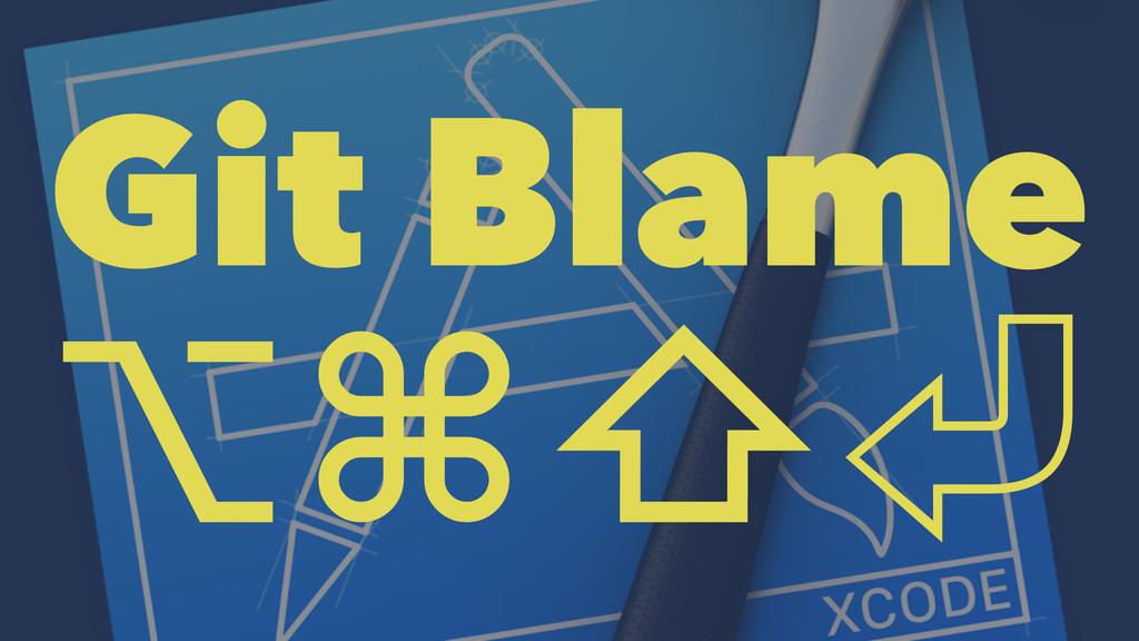Git Blame ⌥⌘⇧㾑