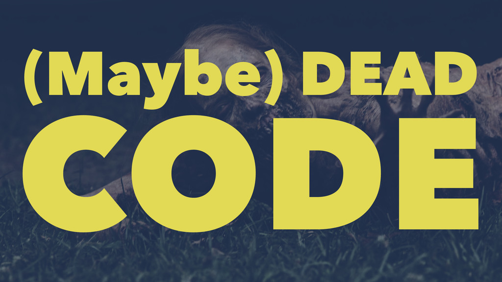 (Maybe) DEAD CODE