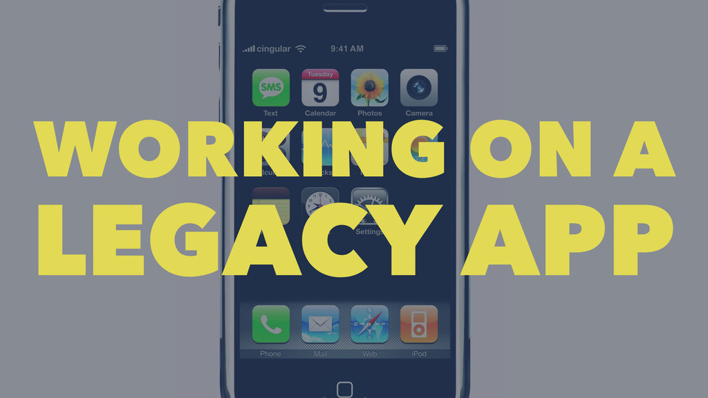 WORKING ON A LEGACY APP