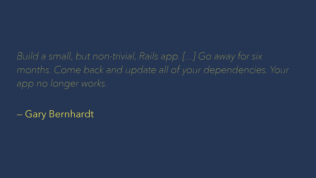 Build a small, but non-trivial, Rails app. [......