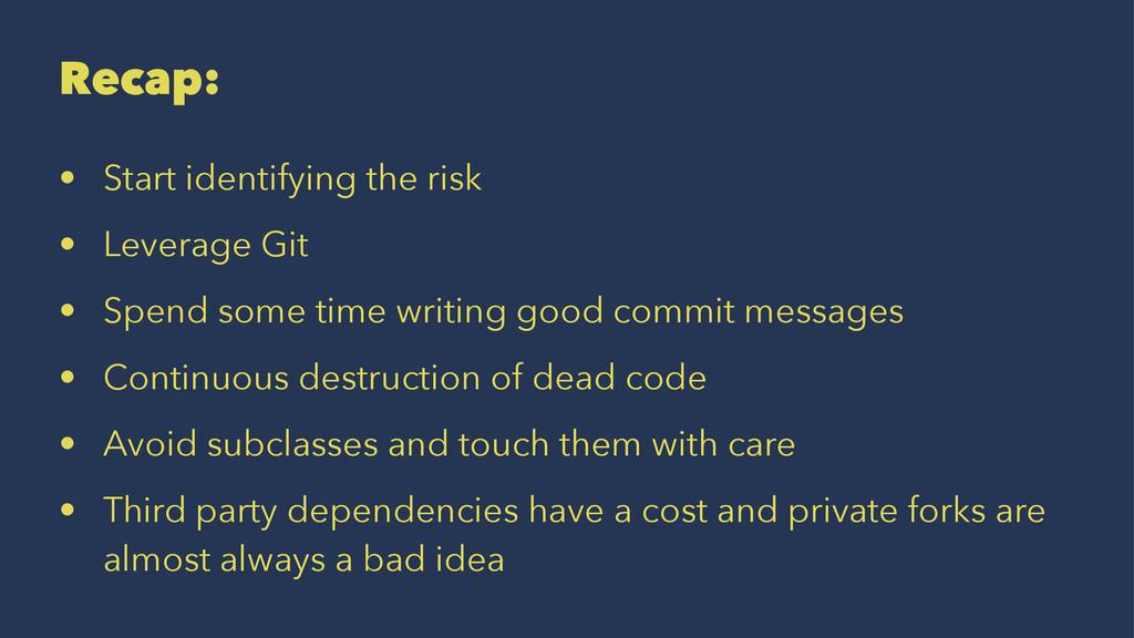 Recap: • Start identifying the risk • Leverage ...