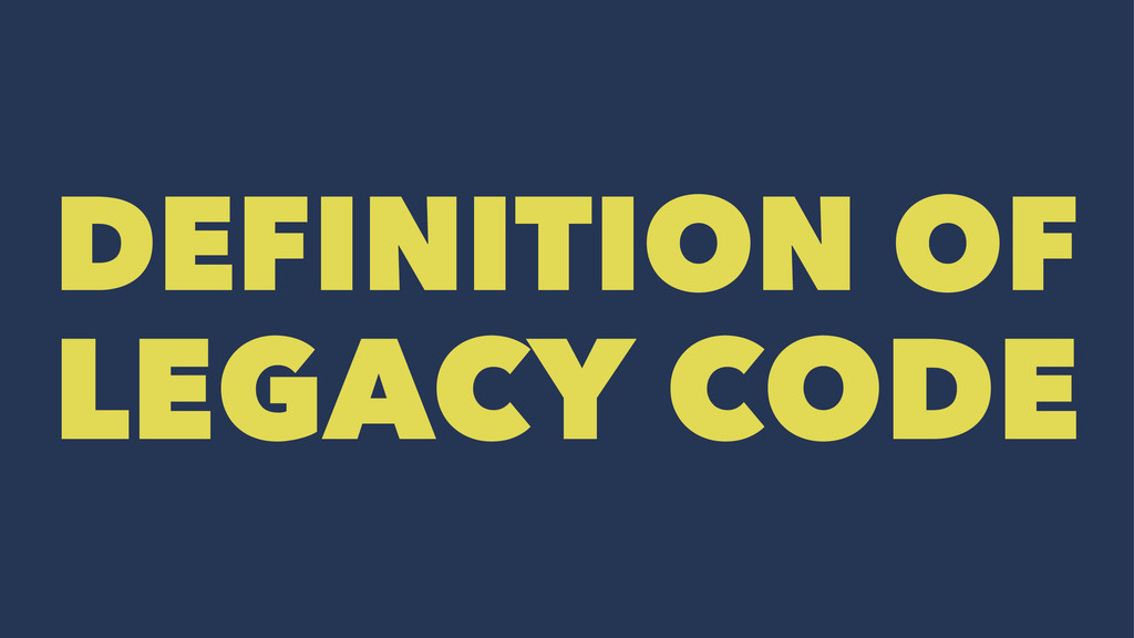 DEFINITION OF LEGACY CODE
