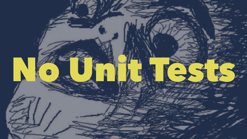 No Unit Tests