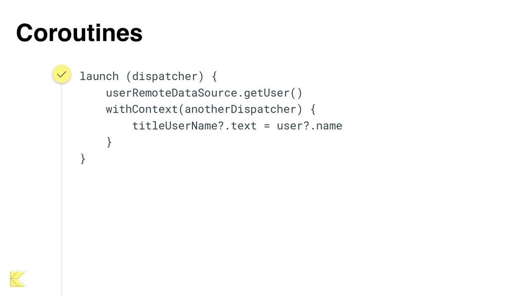 Coroutines launch (dispatcher) { userRemoteData...