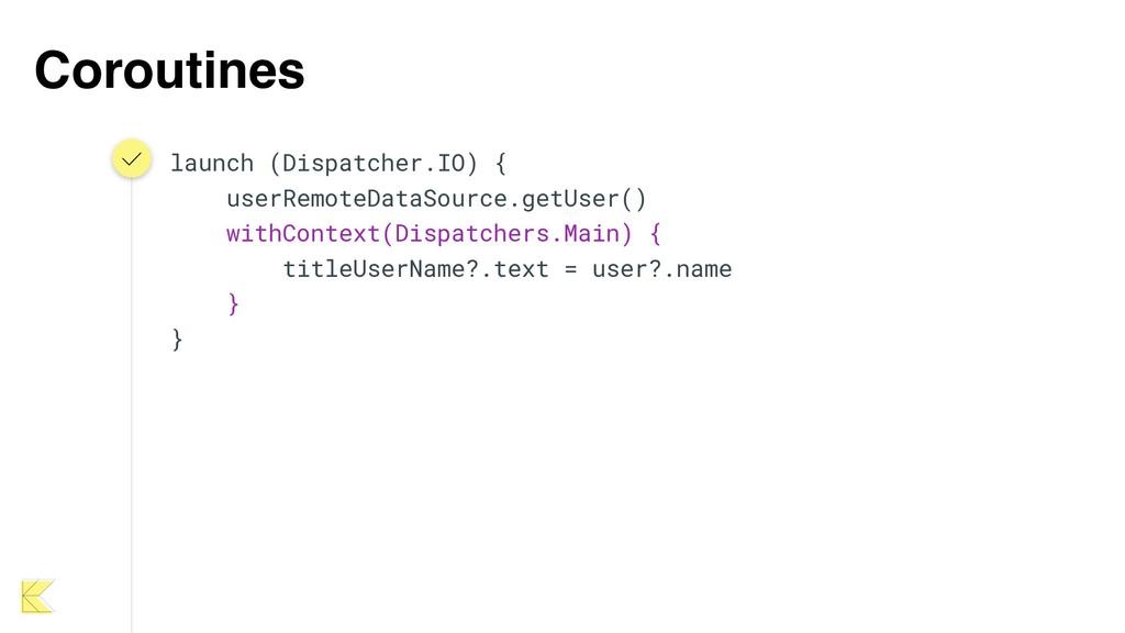 Coroutines launch (Dispatcher.IO) { userRemoteD...