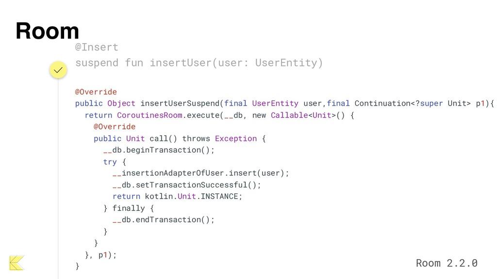 Room @Insert suspend fun insertUser(user: UserE...