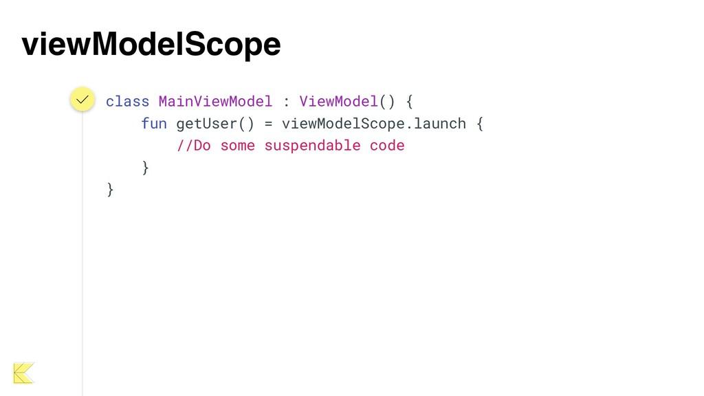viewModelScope class MainViewModel : ViewModel(...