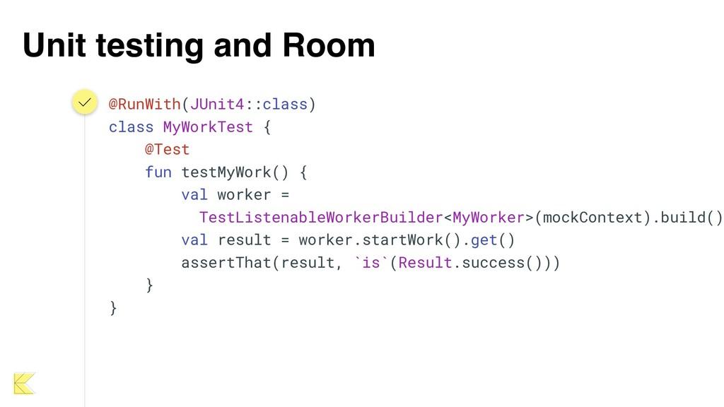 Unit testing and Room @RunWith(JUnit4::class) c...