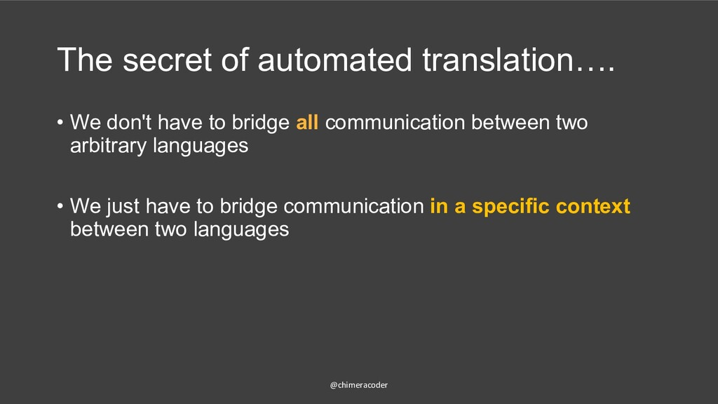 The secret of automated translation…. • We don'...