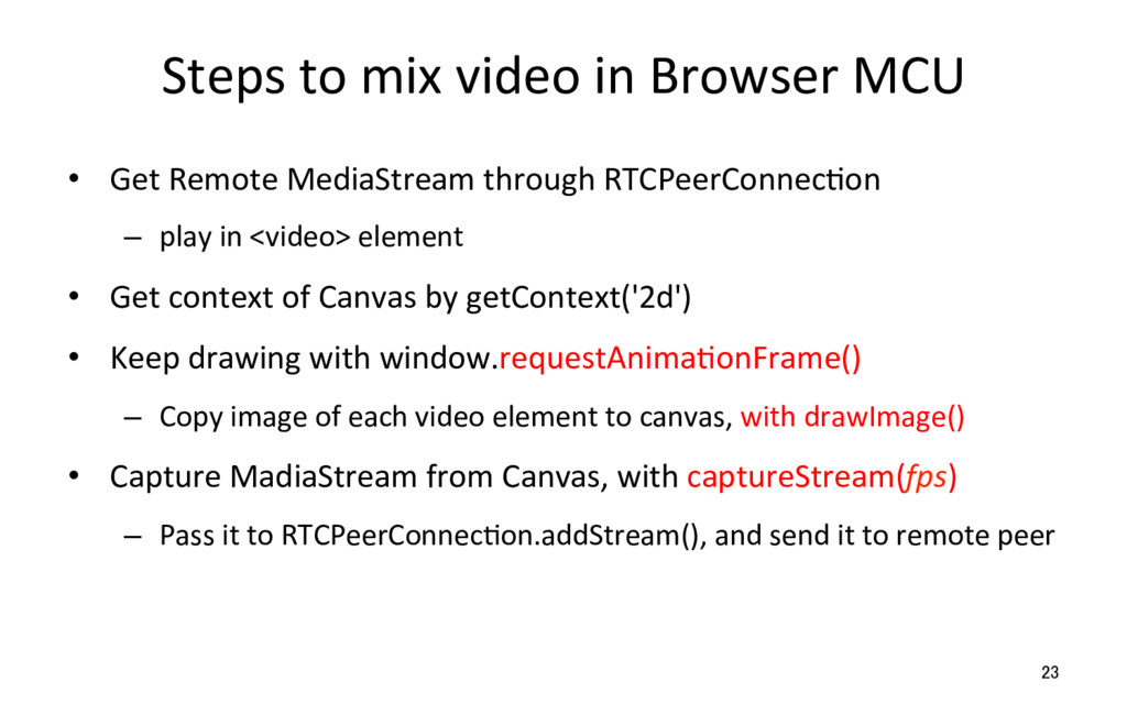 Steps to mix video in Browser MCU •  Get Remote...