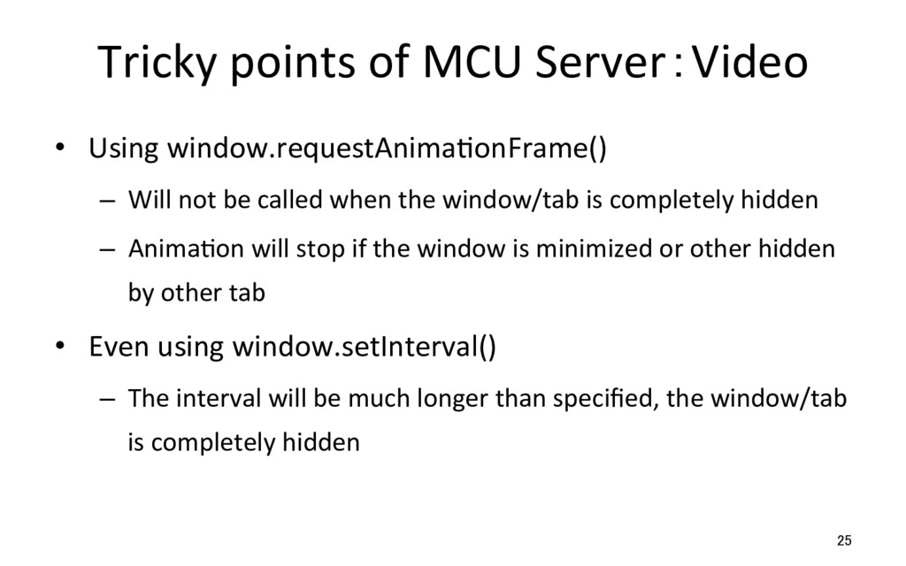 Tricky points of MCU Server:Video •  Using wind...