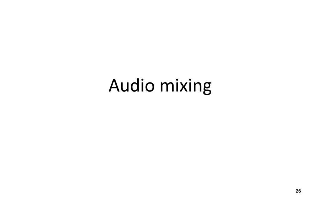 Audio mixing 26
