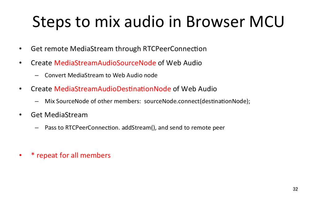 Steps to mix audio in Browser MCU •  Get remote...