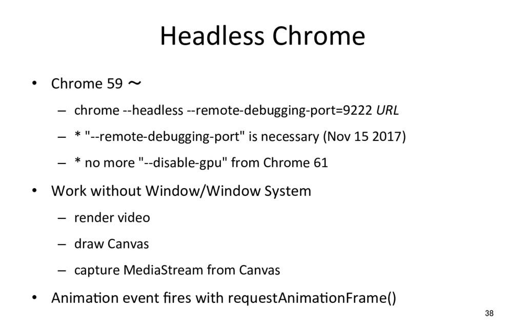 Headless Chrome • Chrome 59 ~ – chrome --head...