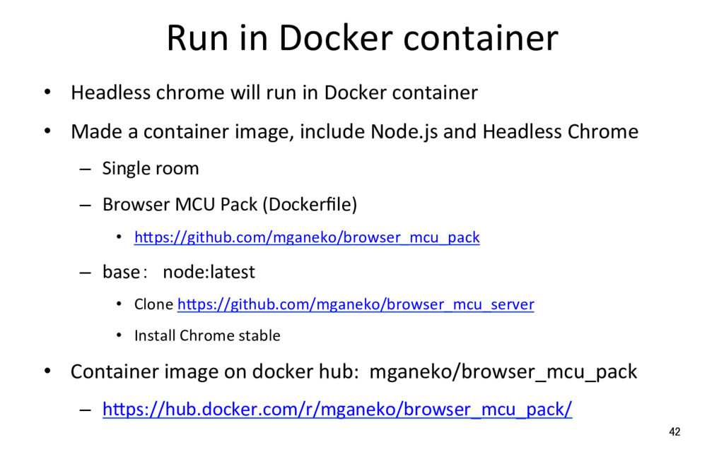 Run in Docker container •  Headless chrome will...