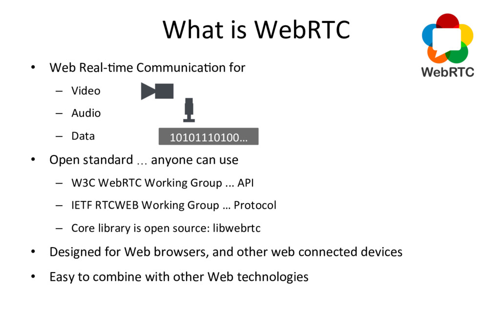 What is WebRTC •  Web Real-Rme CommunicaRon for...