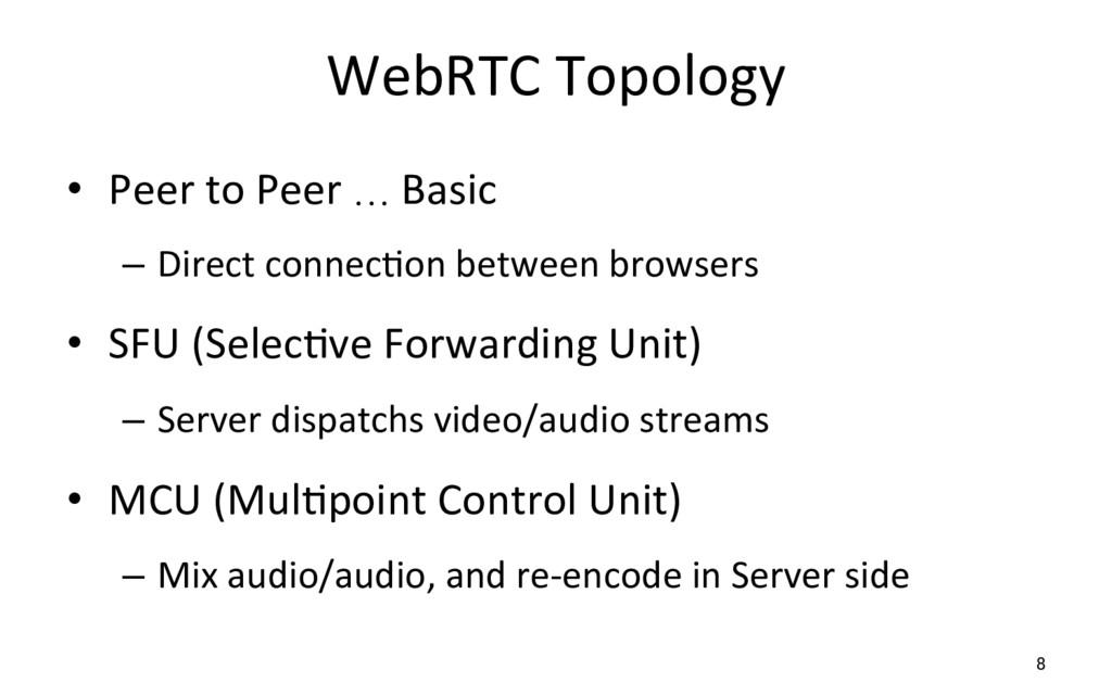 WebRTC Topology • Peer to Peer … Basic – Dire...