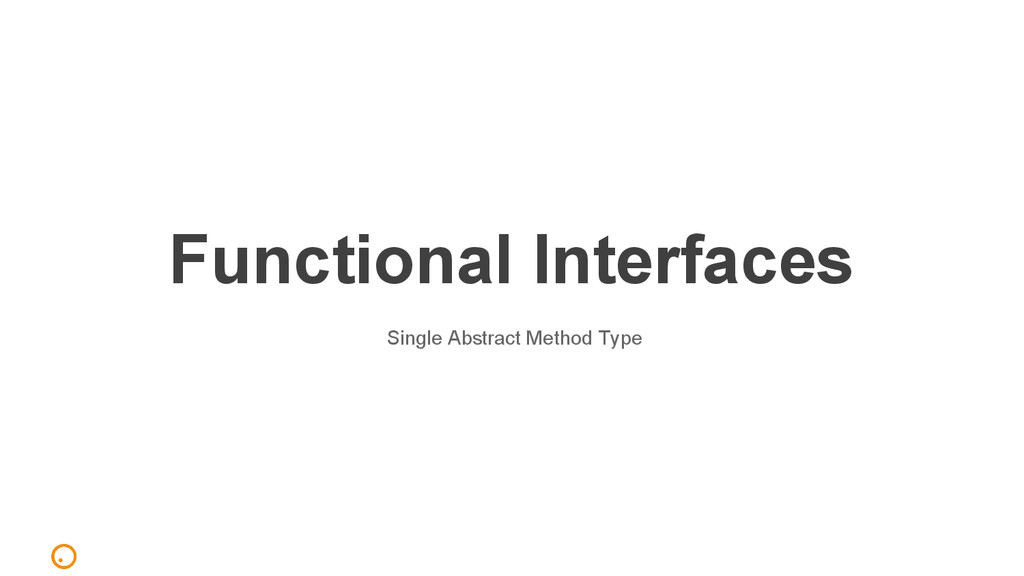 Functional Interfaces Single Abstract Method Ty...