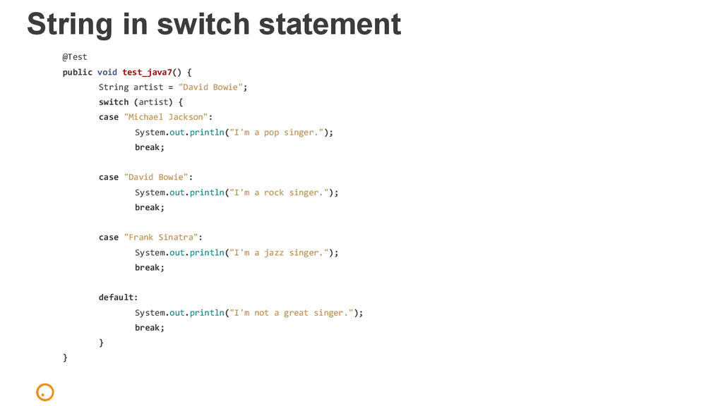 String in switch statement @Test public void te...