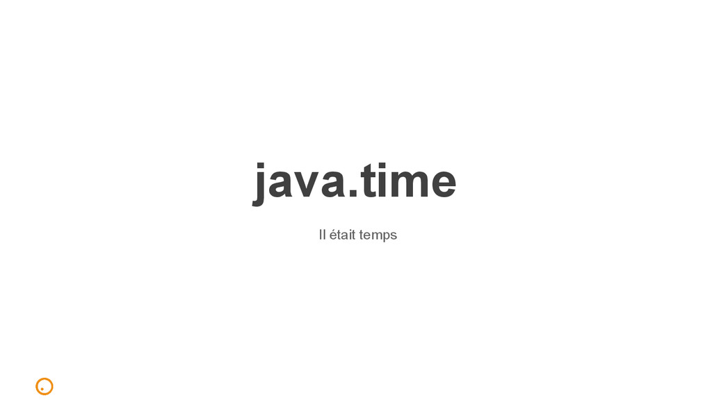 java.time Il était temps