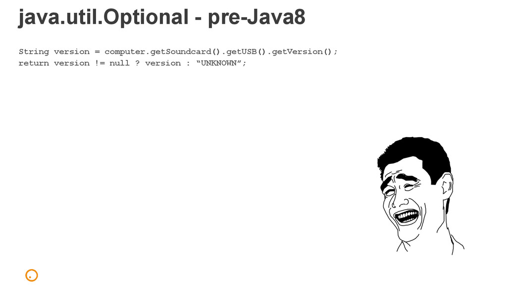 java.util.Optional - pre-Java8 String version =...