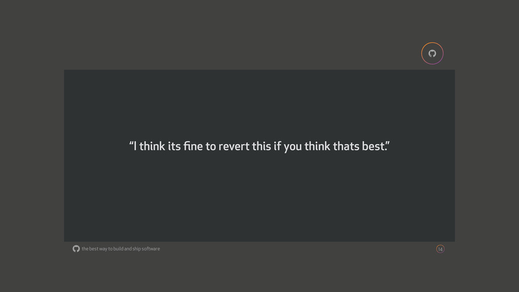 """the best way to build and ship software ! 14 """"I..."""