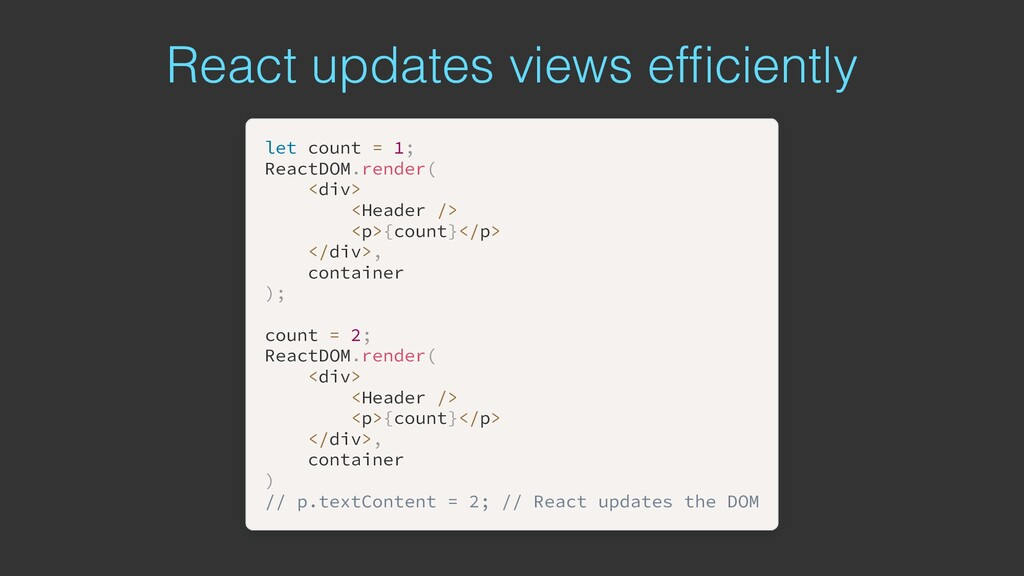React updates views efficiently let let count co...