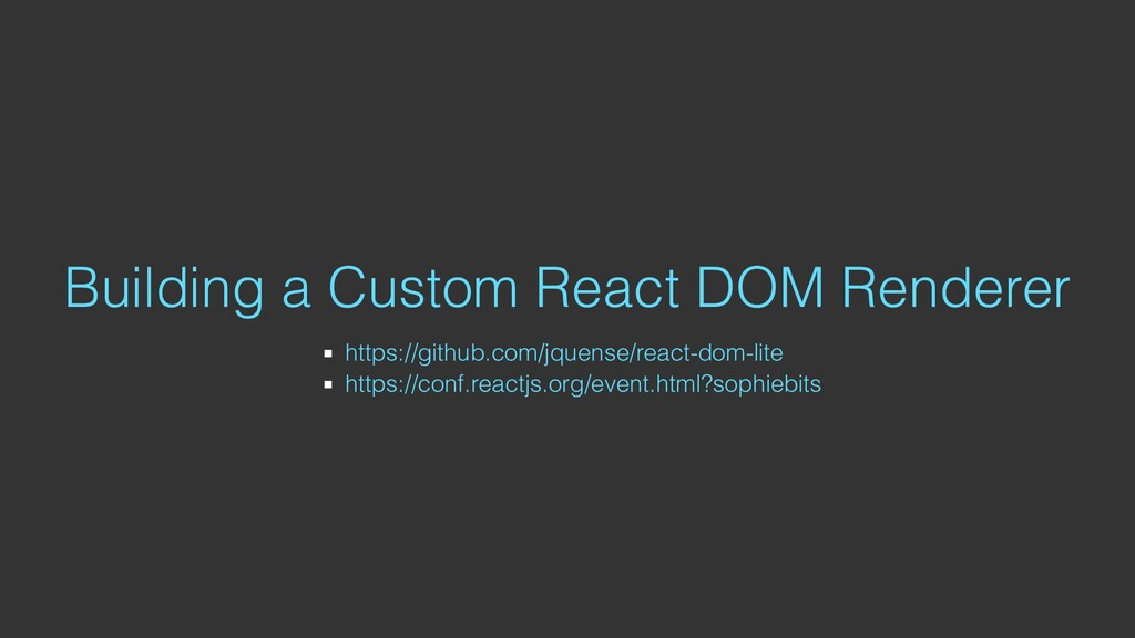 Building a Custom React DOM Renderer https://gi...
