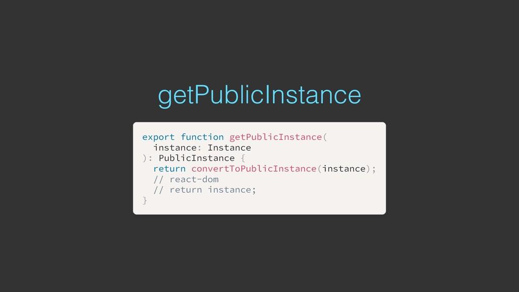getPublicInstance export export function functi...
