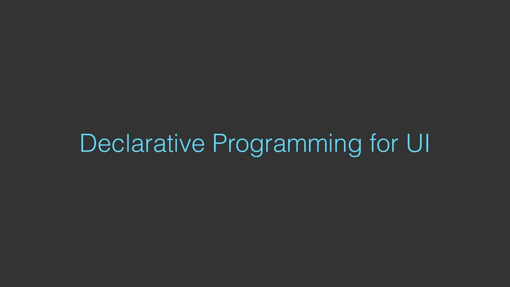 Declarative Programming for UI