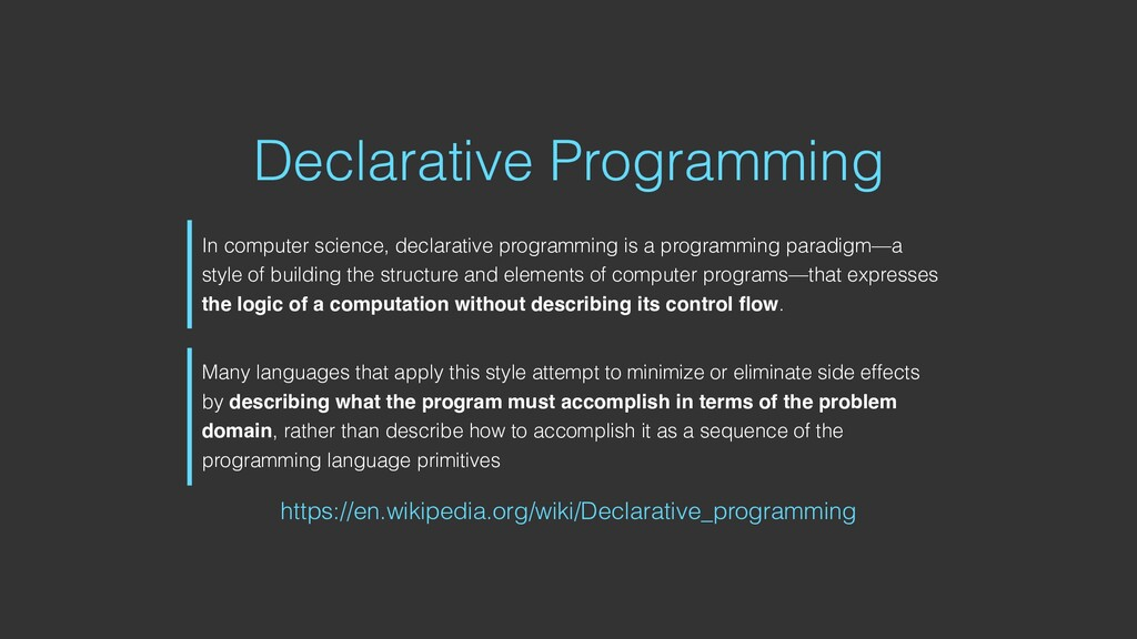 Declarative Programming https://en.wikipedia.or...