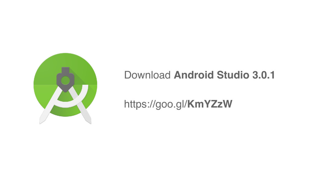 Download Android Studio 3.0.1 https://goo.gl/Km...