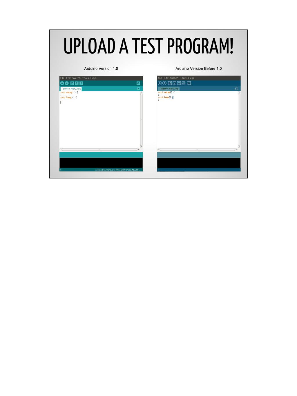 UPLOAD A TEST PROGRAM! Arduino Version 1.0 Ardu...