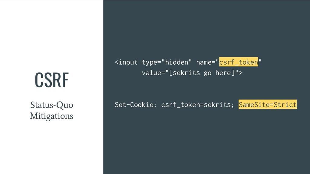 "CSRF Status-Quo Mitigations <input type=""hidden..."