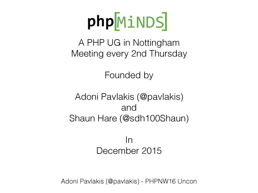 A PHP UG in Nottingham Meeting every 2nd Thursd...