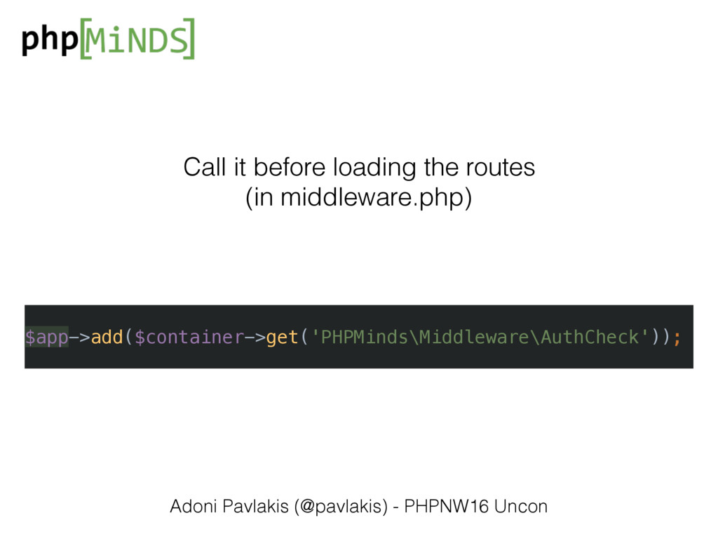 $app->add($container->get('PHPMinds\Middleware\...