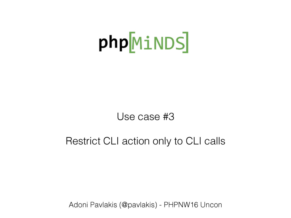 Use case #3 Restrict CLI action only to CLI cal...