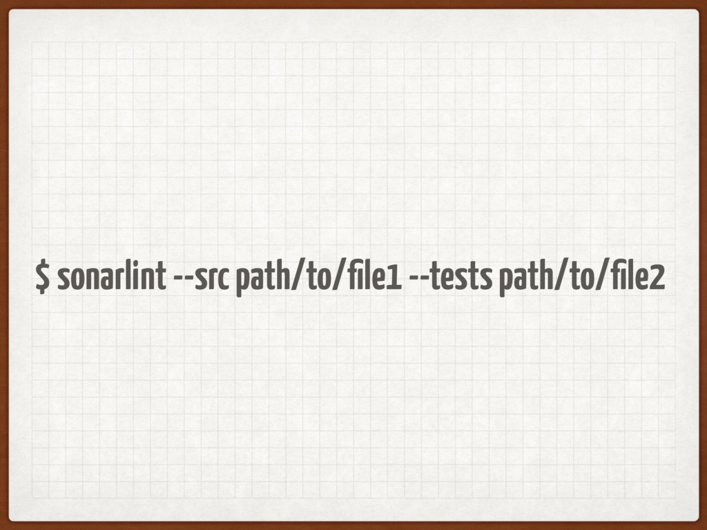 $ sonarlint --src path/to/file1 --tests path/to/...