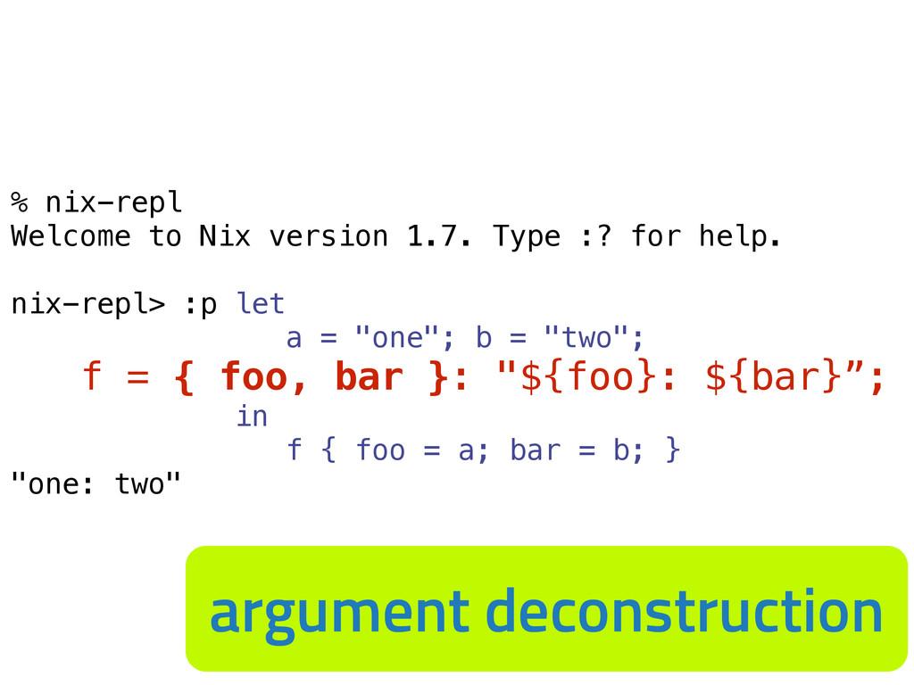 % nix-repl Welcome to Nix version 1.7. Type :? ...