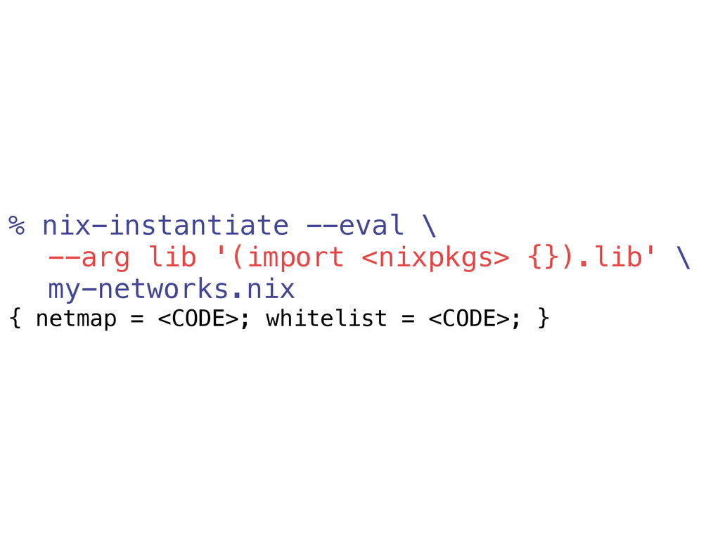 % nix-instantiate --eval \ --arg lib '(import <...