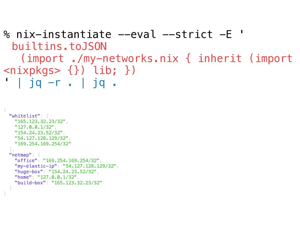 % nix-instantiate --eval --strict -E ' builtins...