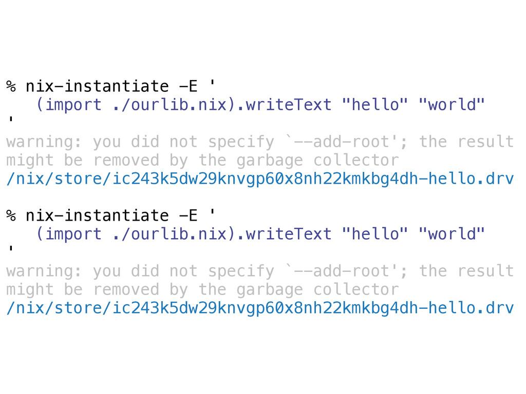% nix-instantiate -E ' (import ./ourlib.nix).wr...