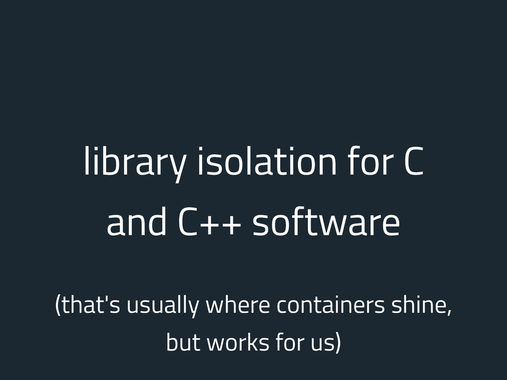 library isolation for C and C++ software (that'...