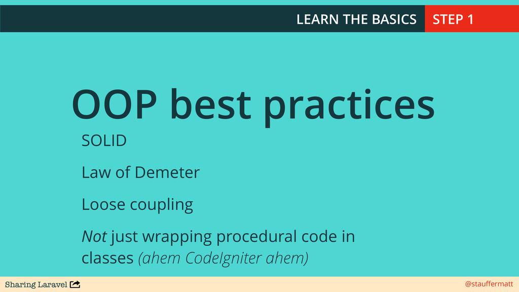 Sharing Laravel @stauffermatt LEARN THE BASICS O...