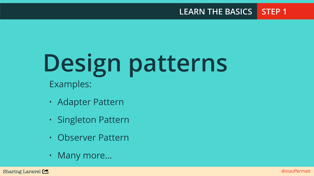 Sharing Laravel @stauffermatt LEARN THE BASICS D...