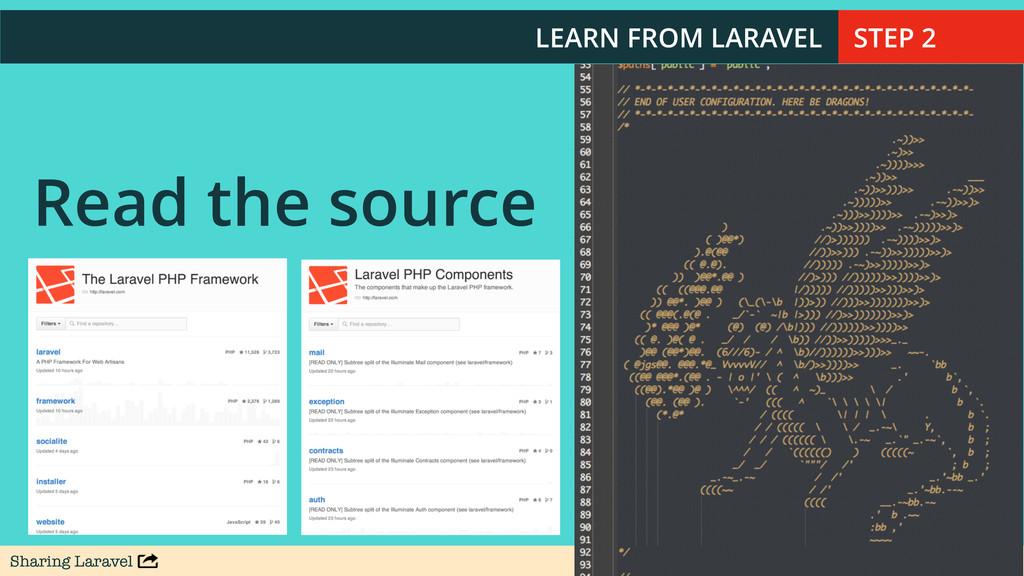 Sharing Laravel @stauffermatt Read the source LE...