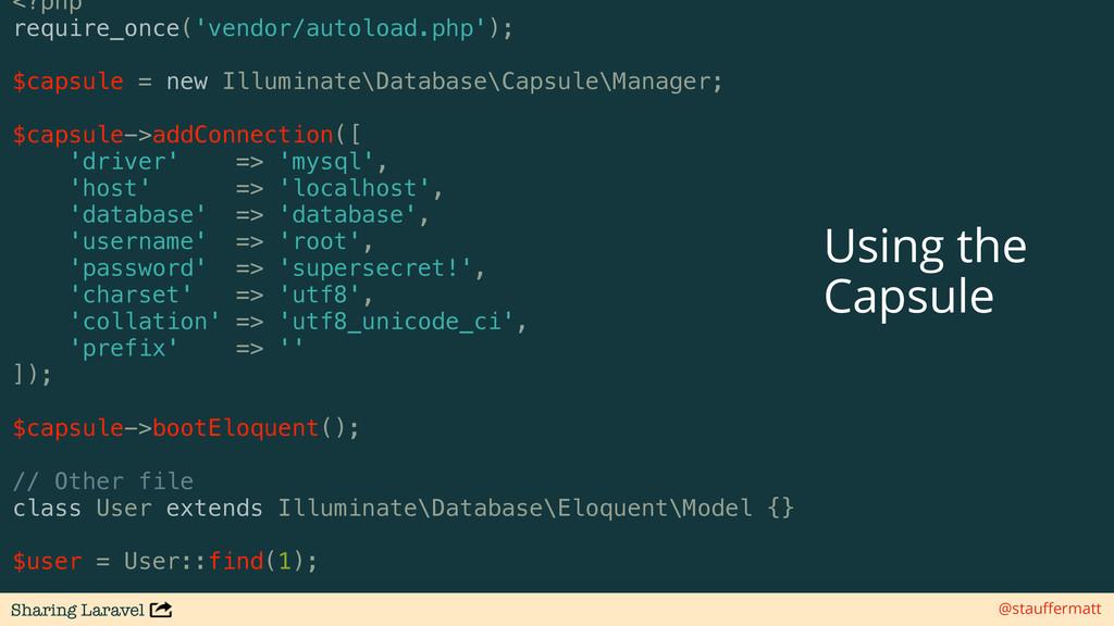 Sharing Laravel @stauffermatt <?php require_once...