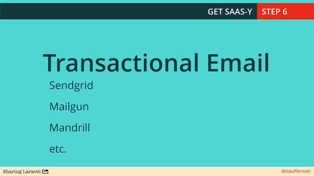 Sharing Laravel @stauffermatt Transactional Emai...
