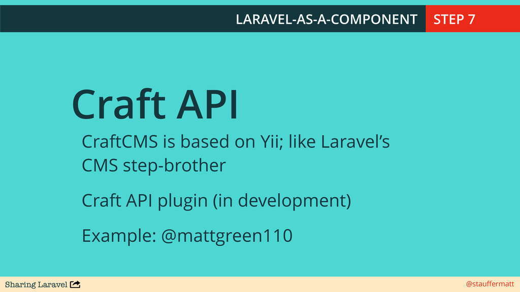 Sharing Laravel @stauffermatt Craft API CraftCMS...